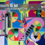 16 bit di Tancredi Fornasetti